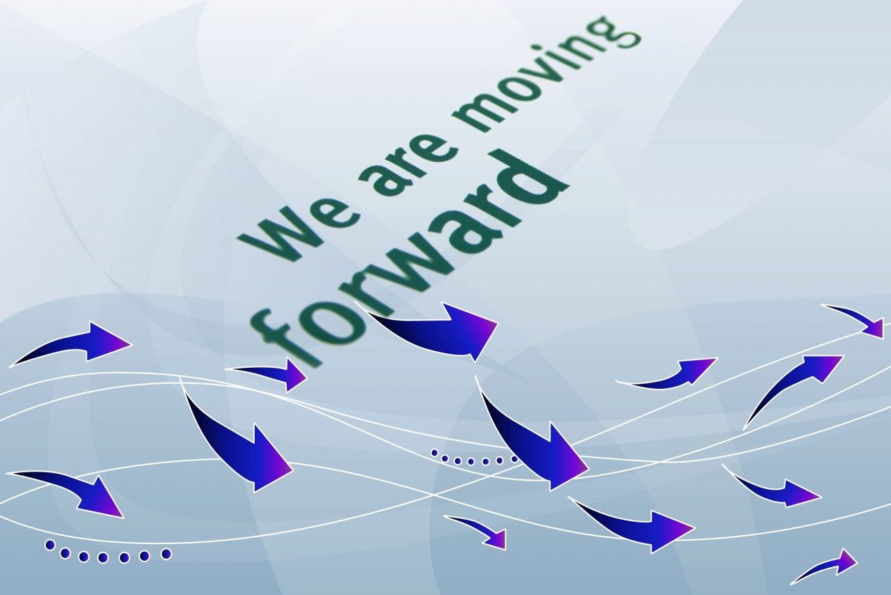 We are moving forward